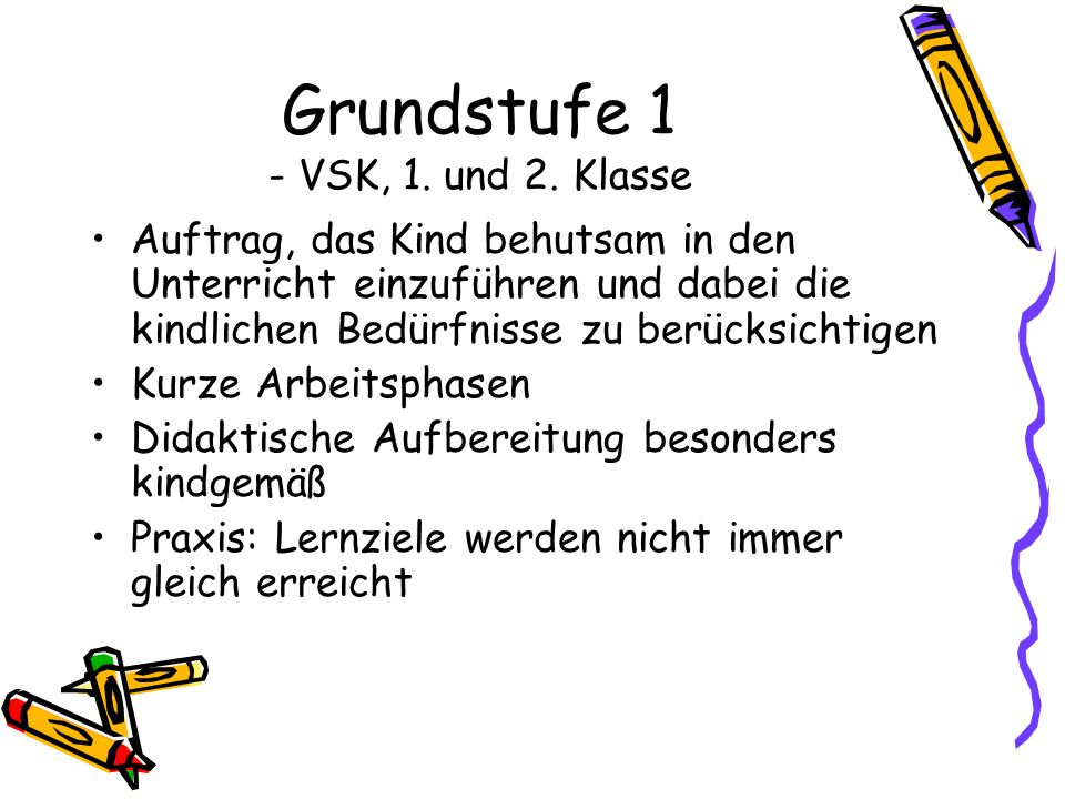 Grundstufe 1 - VSK, 1. und 2. Klasse