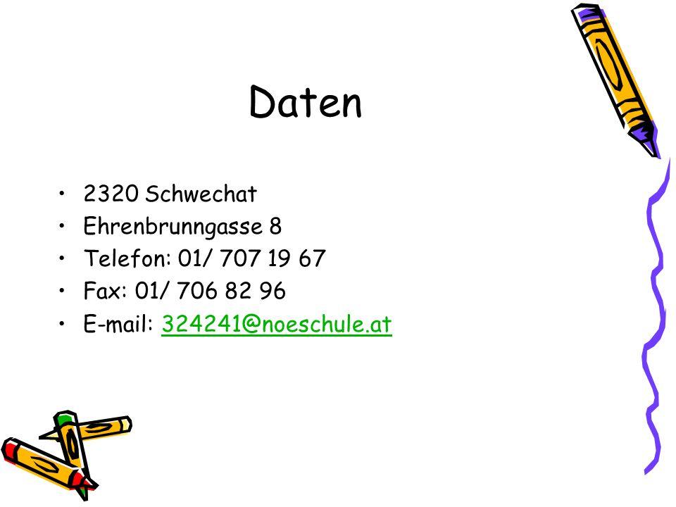 Daten 2320 Schwechat Ehrenbrunngasse 8 Telefon: 01/ 707 19 67