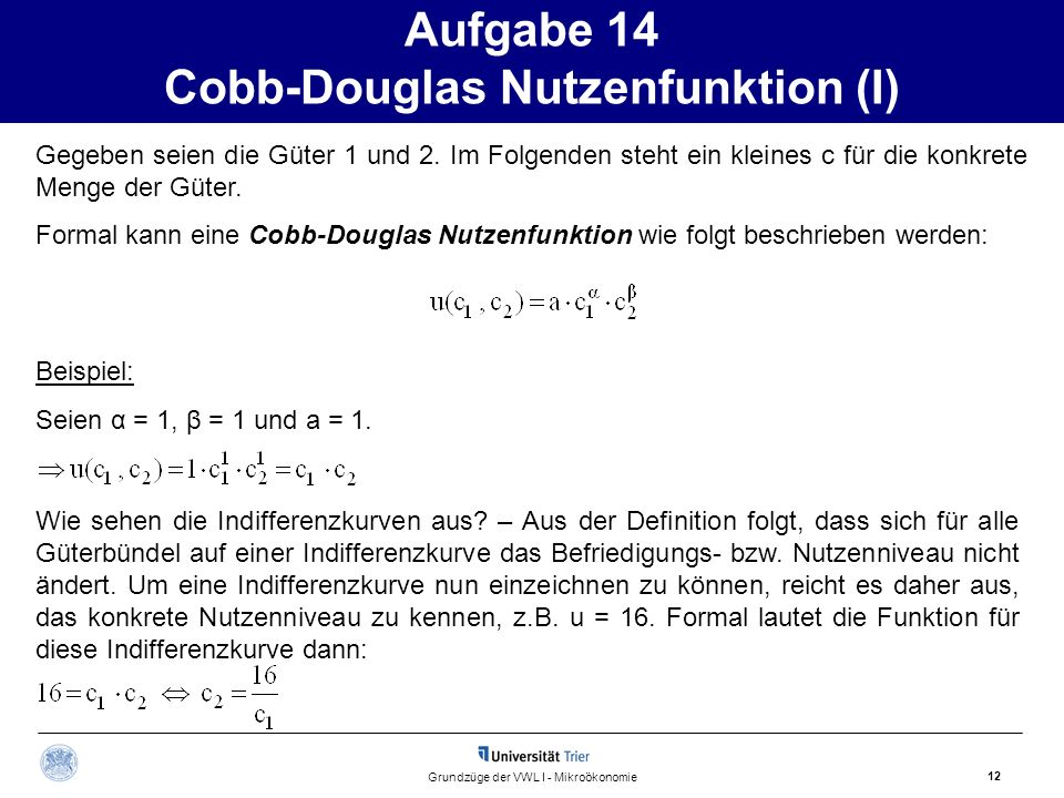 Aufgabe 14 Cobb-Douglas Nutzenfunktion (I)