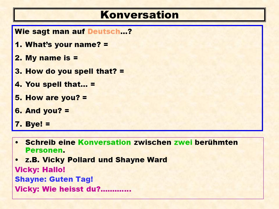 Konversation Wie sagt man auf Deutsch… What's your name =