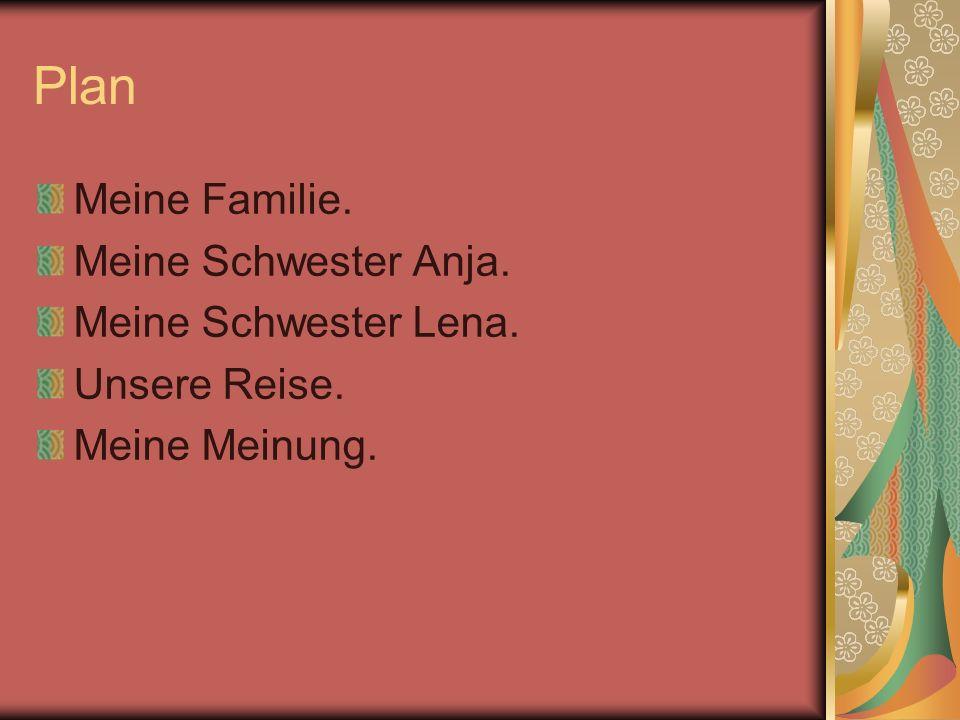 Plan Meine Familie. Meine Schwester Anja. Meine Schwester Lena.