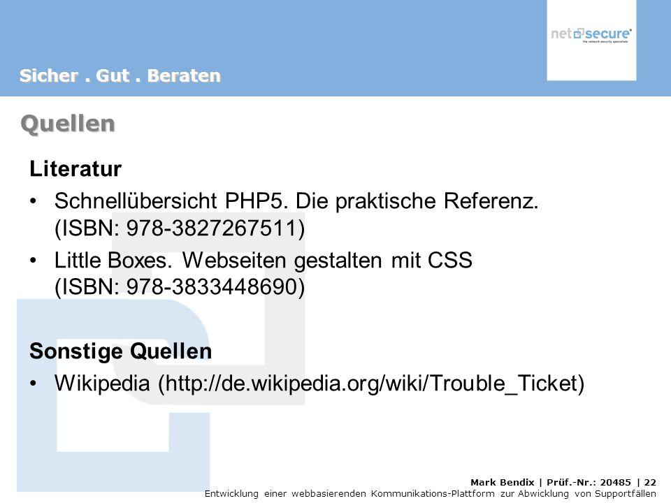Quellen Literatur. Schnellübersicht PHP5. Die praktische Referenz. (ISBN: 978-3827267511)