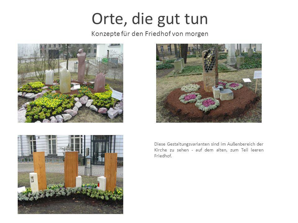 Orte, die gut tun Konzepte für den Friedhof von morgen