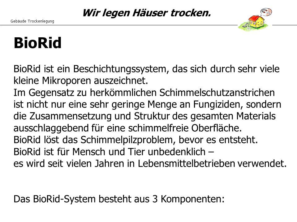BioRid BioRid ist ein Beschichtungssystem, das sich durch sehr viele