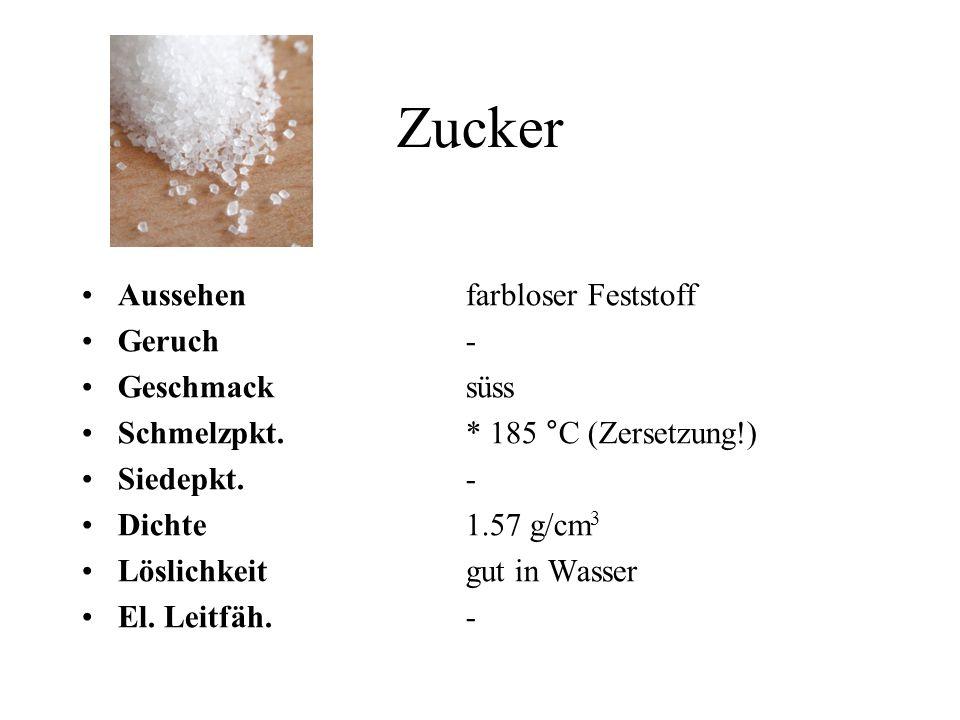 Zucker Aussehen farbloser Feststoff Geruch - Geschmack süss