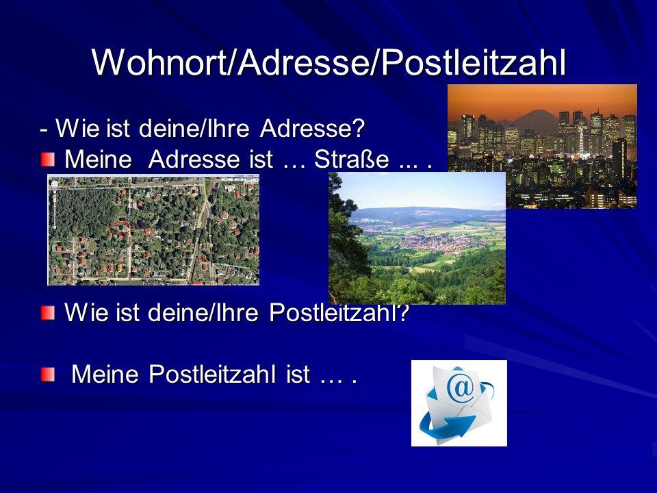 Wohnort/Adresse/Postleitzahl