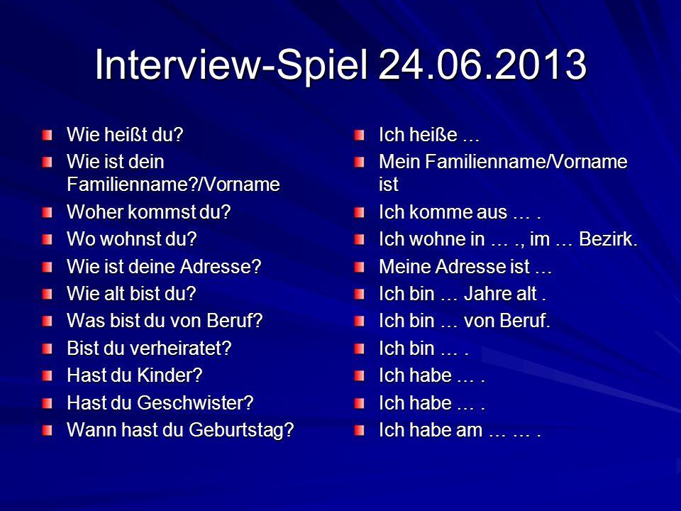Interview-Spiel 24.06.2013 Wie heißt du