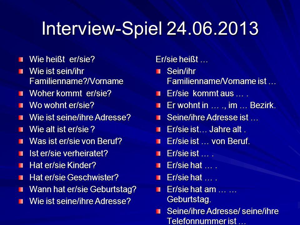 Interview-Spiel 24.06.2013 Wie heißt er/sie