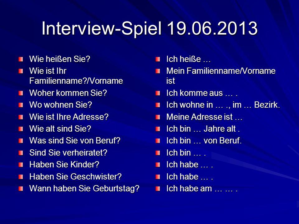 Interview-Spiel 19.06.2013 Wie heißen Sie