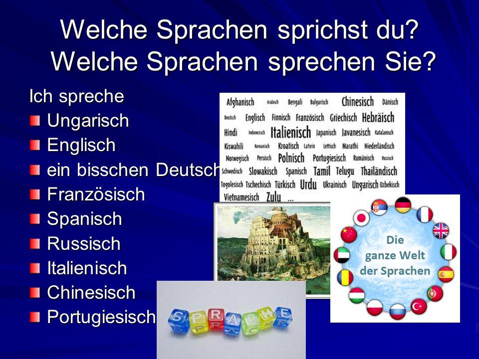 Welche Sprachen sprichst du Welche Sprachen sprechen Sie