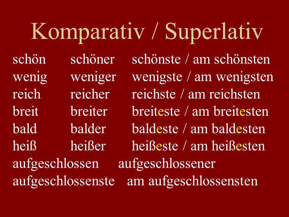 Komparativ / Superlativ