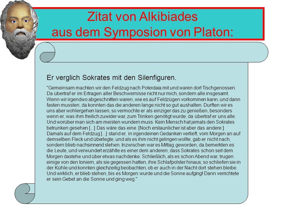 Zitat von Alkibiades aus dem Symposion von Platon: