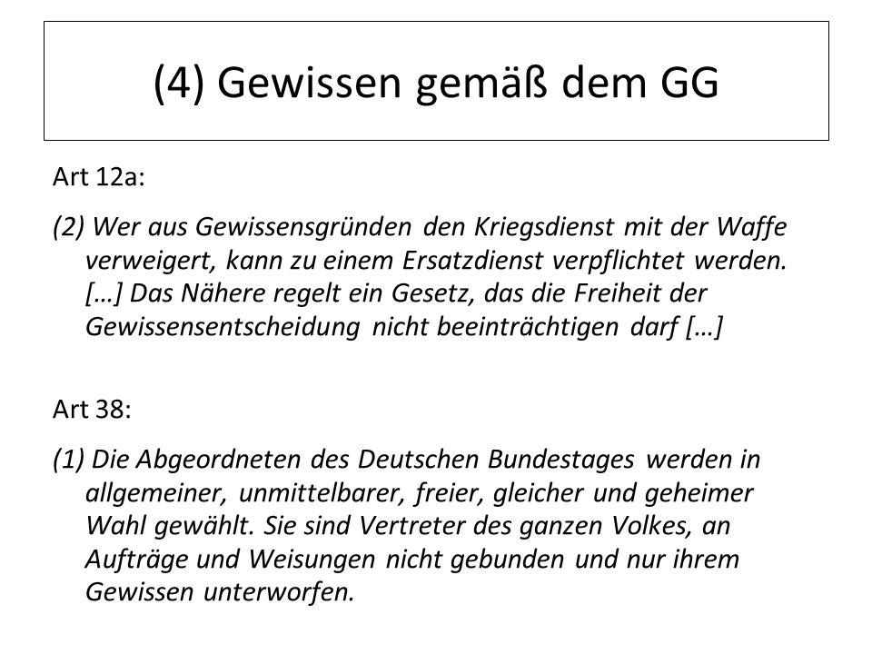 (4) Gewissen gemäß dem GG