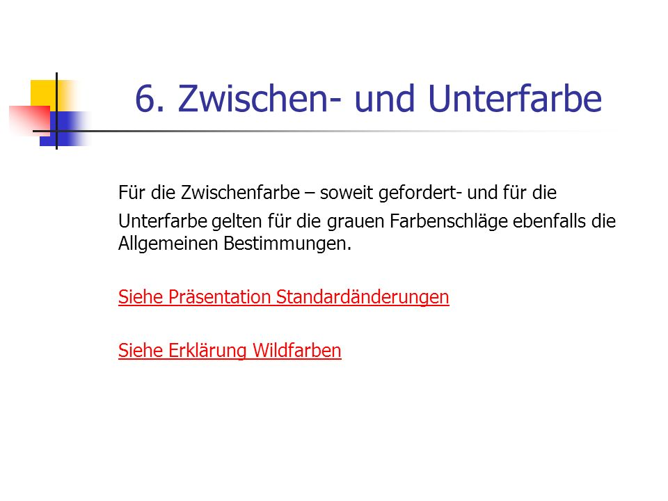 6. Zwischen- und Unterfarbe