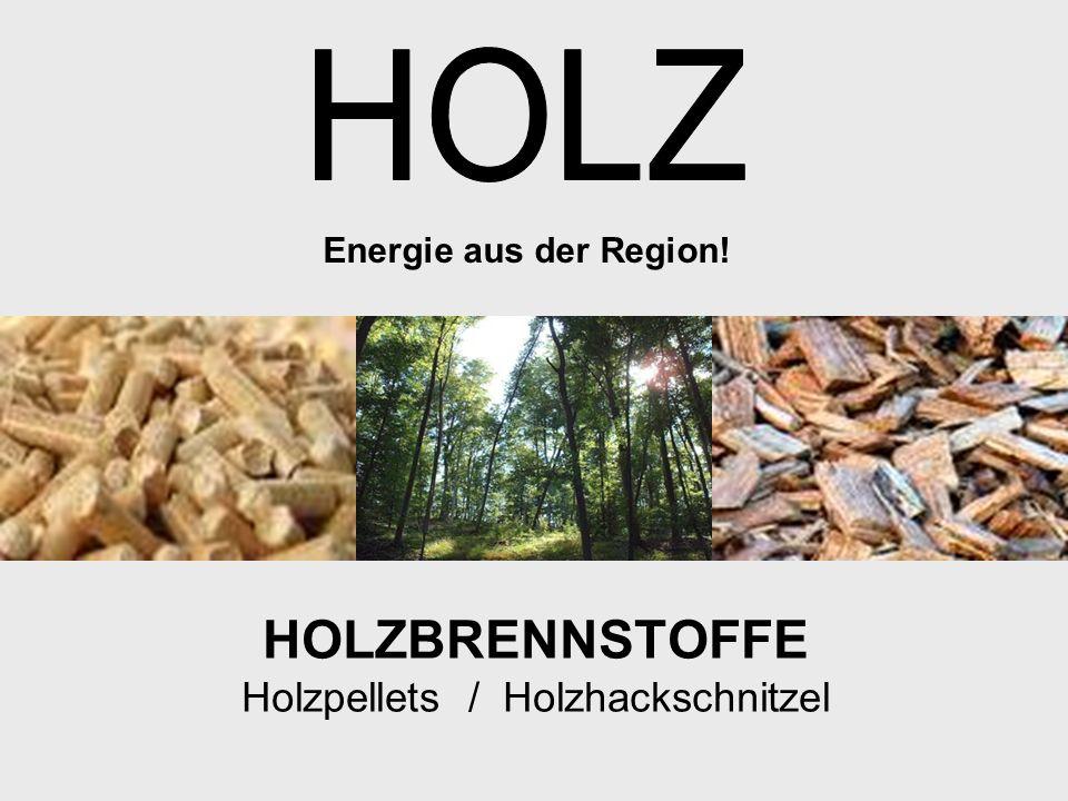 HOLZBRENNSTOFFE Holzpellets / Holzhackschnitzel