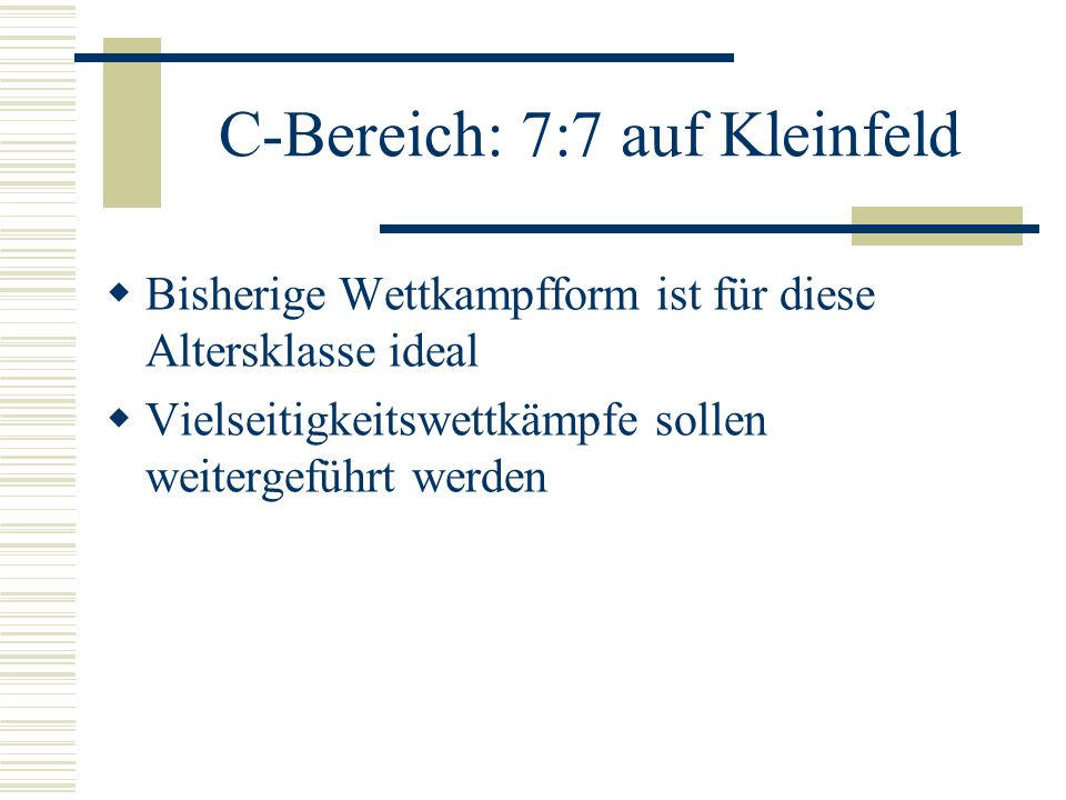 C-Bereich: 7:7 auf Kleinfeld