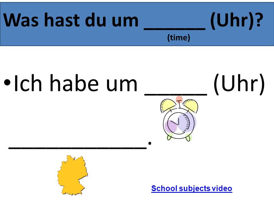 Was hast du um ______ (Uhr) (time)