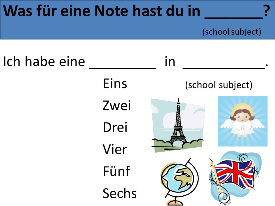 Was für eine Note hast du in _______ (school subject)