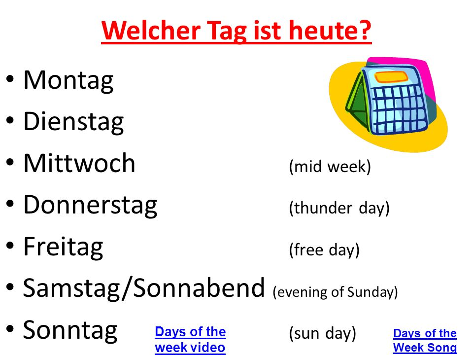 Donnerstag (thunder day) Freitag (free day)