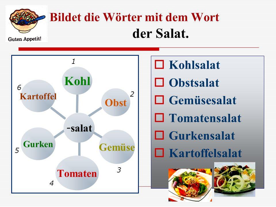 Bildet die Wörter mit dem Wort der Salat.