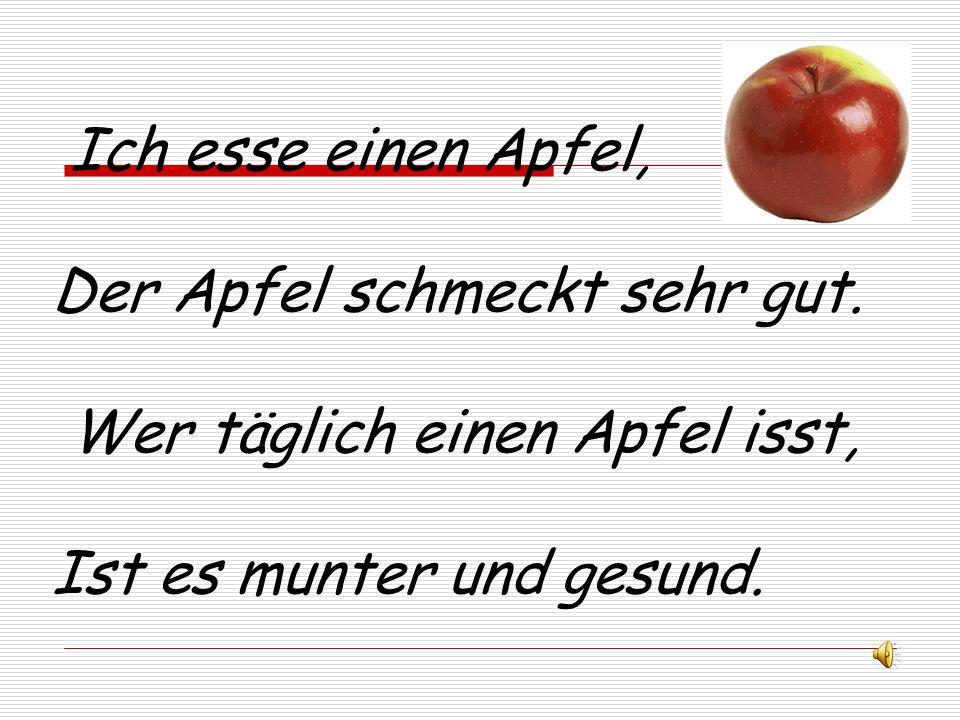 Ich esse einen Apfel, Der Apfel schmeckt sehr gut.