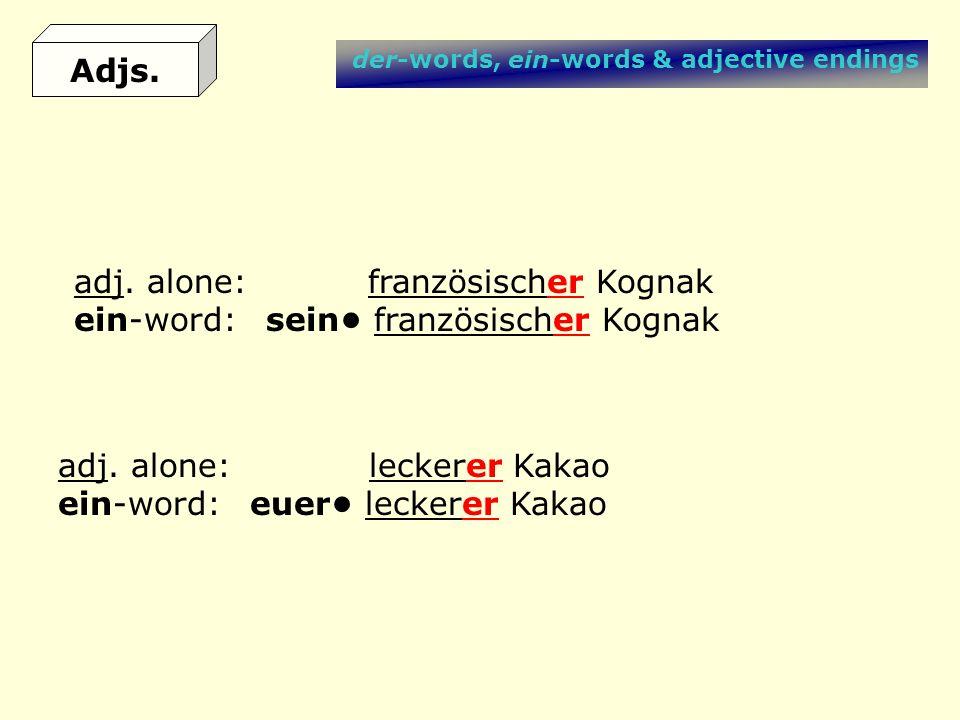 adj. alone: französischer Kognak ein-word: sein• französischer Kognak