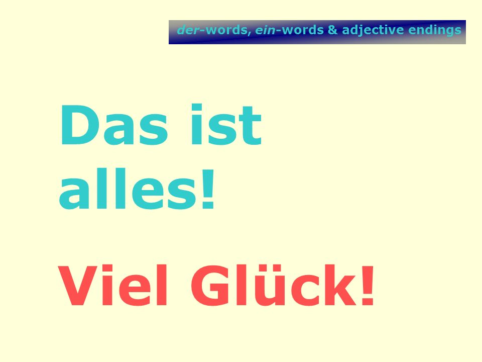 der-words, ein-words & adjective endings