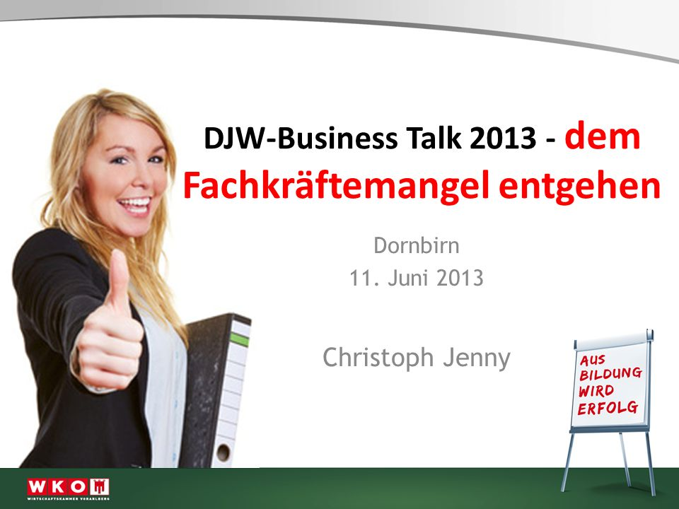 DJW-Business Talk 2013 - dem Fachkräftemangel entgehen