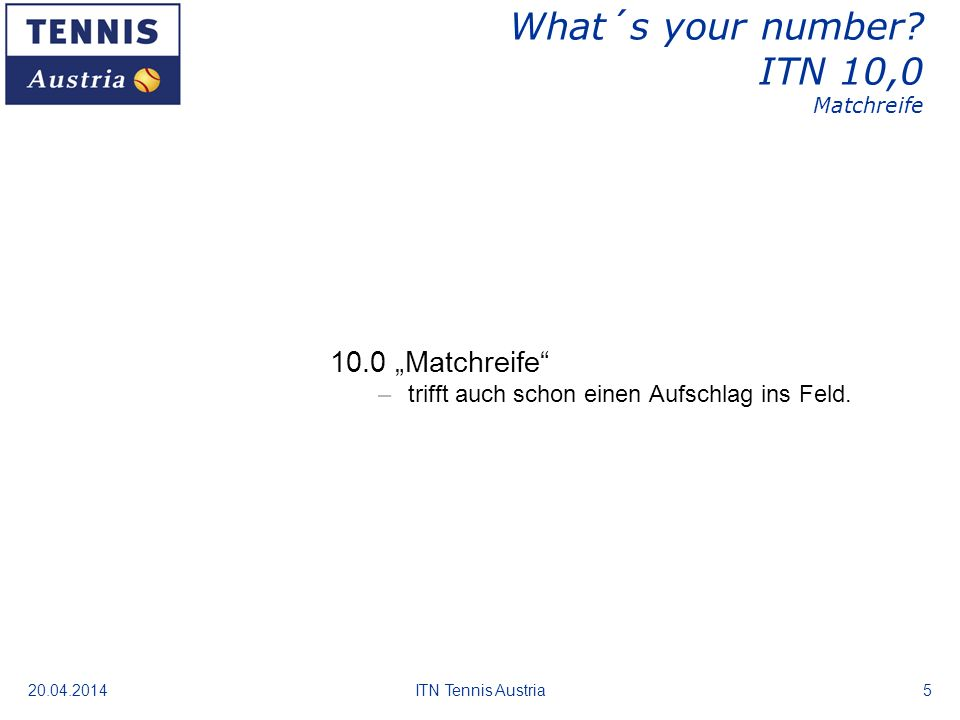 What´s your number ITN 10,0 Matchreife