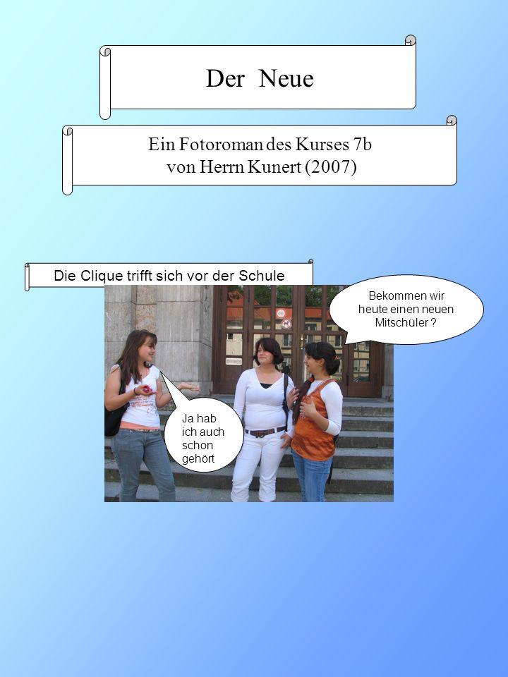 Der Neue Ein Fotoroman des Kurses 7b von Herrn Kunert (2007)