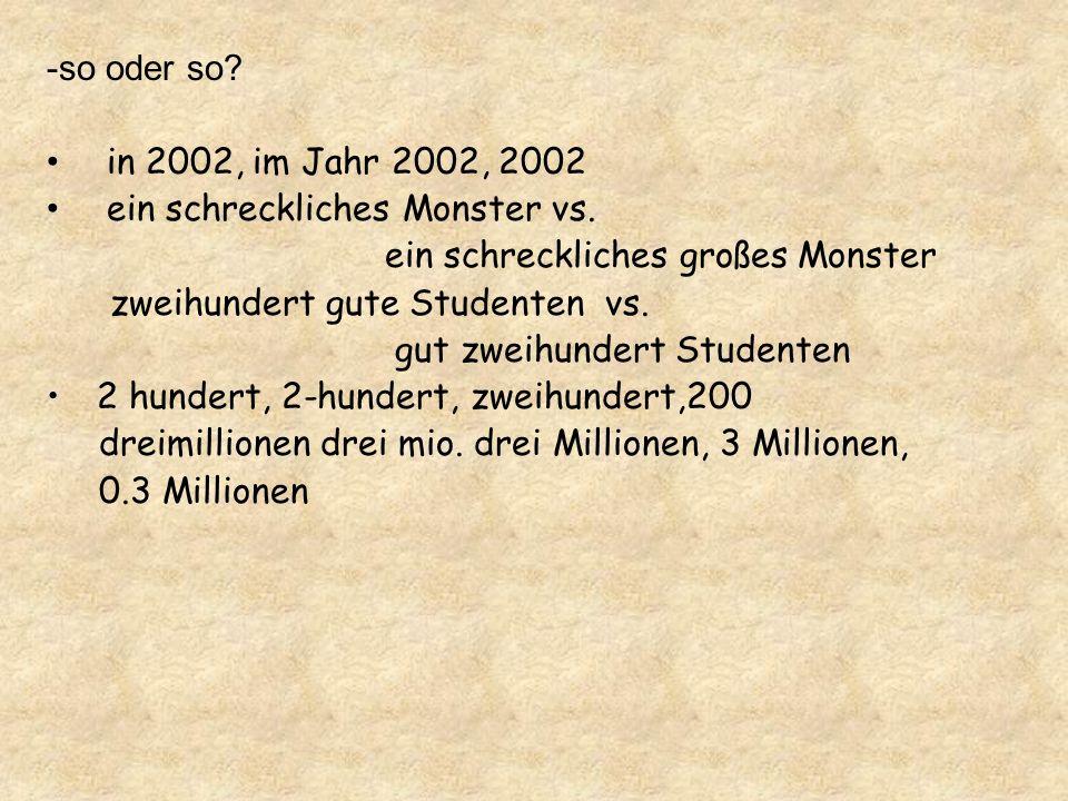 -so oder so in 2002, im Jahr 2002, 2002. ein schreckliches Monster vs. ein schreckliches großes Monster.