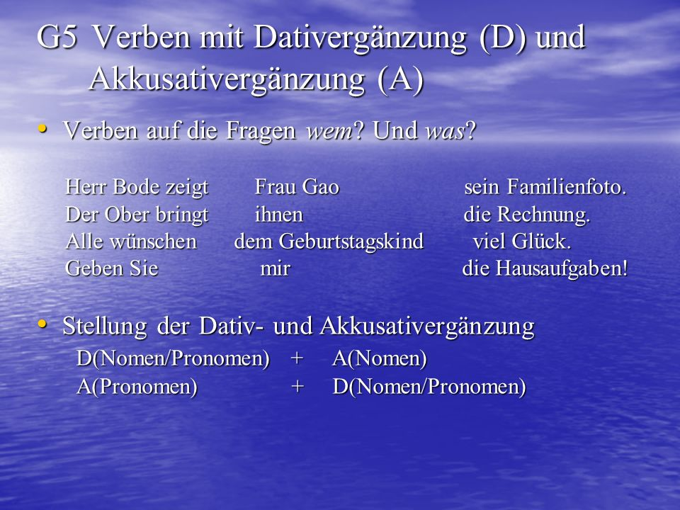 G5 Verben mit Dativergänzung (D) und Akkusativergänzung (A)