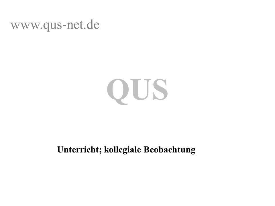 www.qus-net.de QUS Unterricht; kollegiale Beobachtung