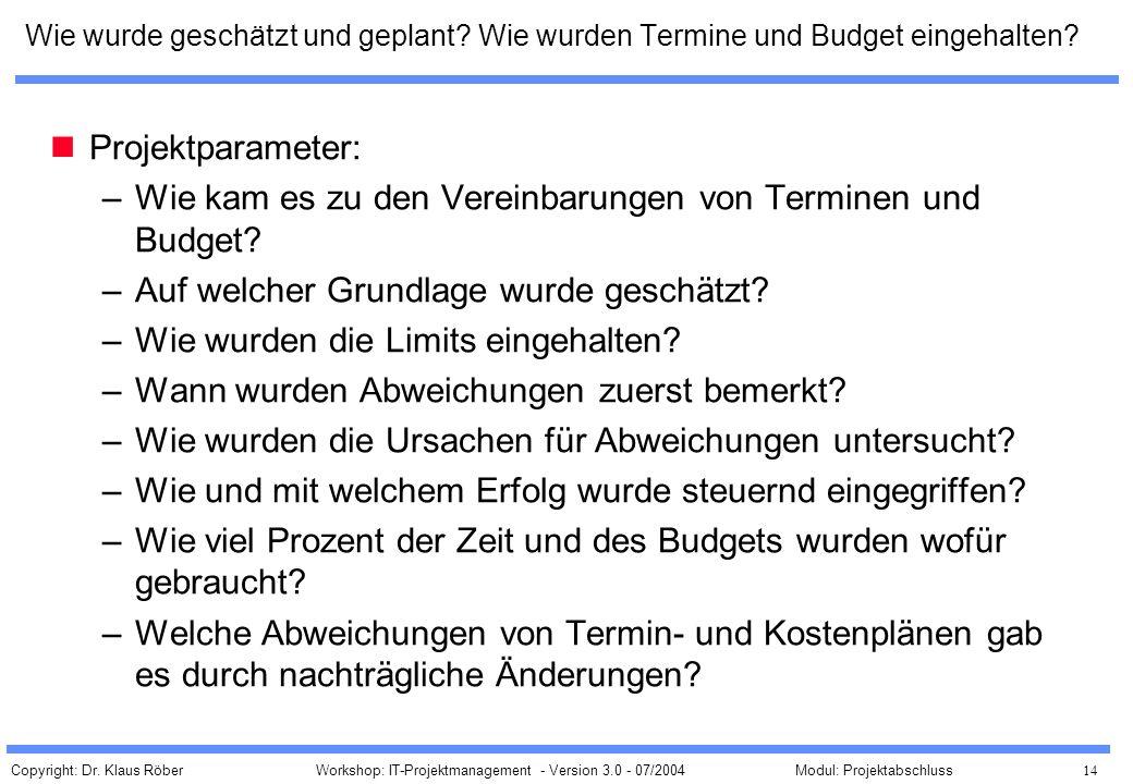 Wie kam es zu den Vereinbarungen von Terminen und Budget