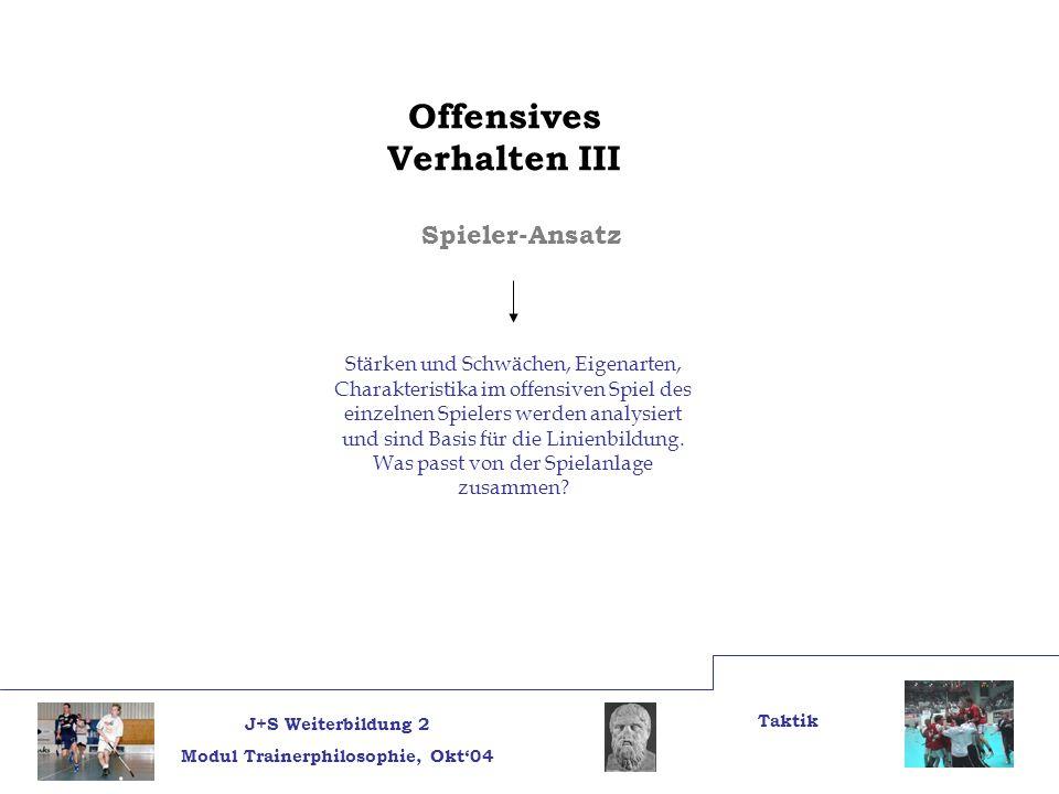 Offensives Verhalten III