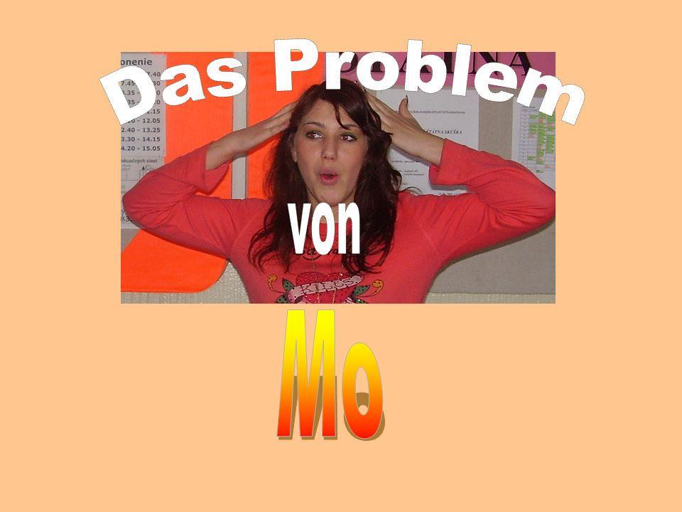 Das Problem von Mo