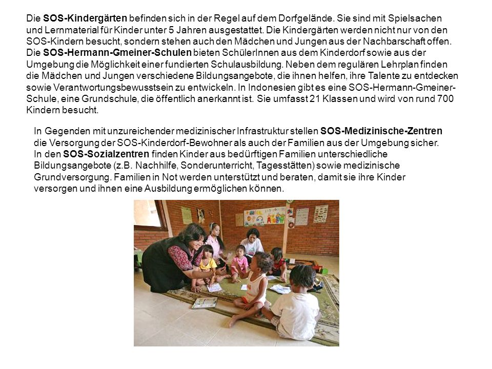 Die SOS-Kindergärten befinden sich in der Regel auf dem Dorfgelände