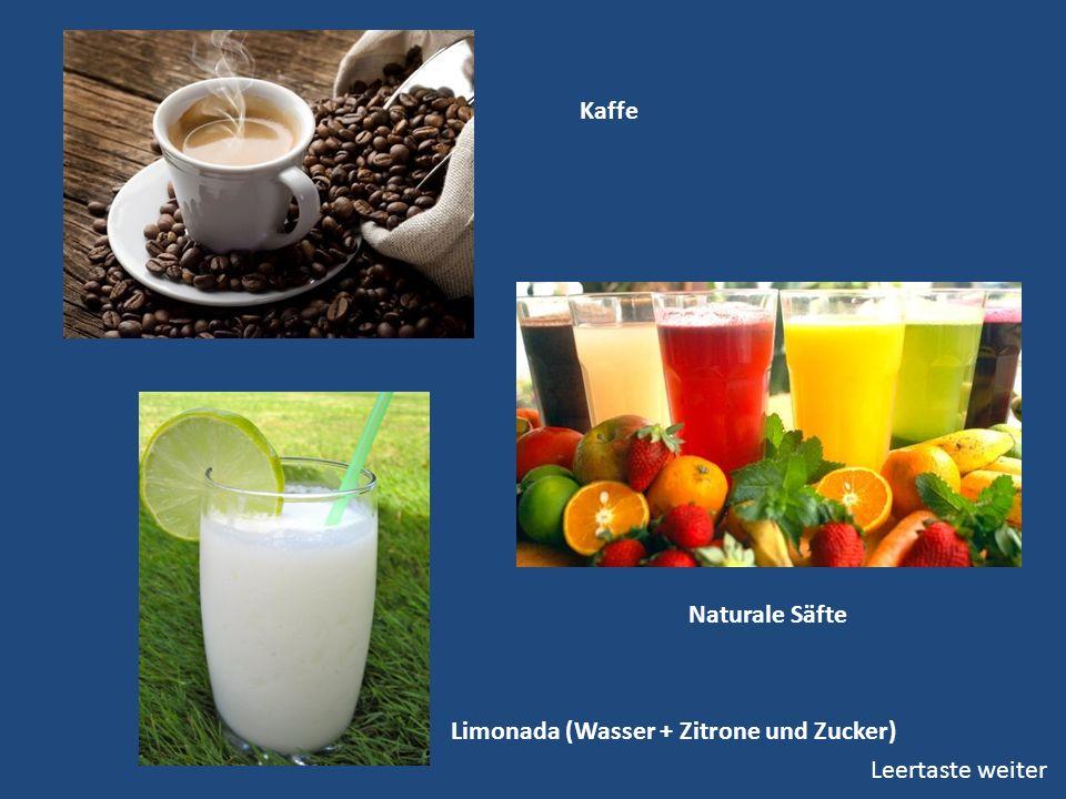 Kaffe Naturale Säfte Limonada (Wasser + Zitrone und Zucker) Leertaste weiter