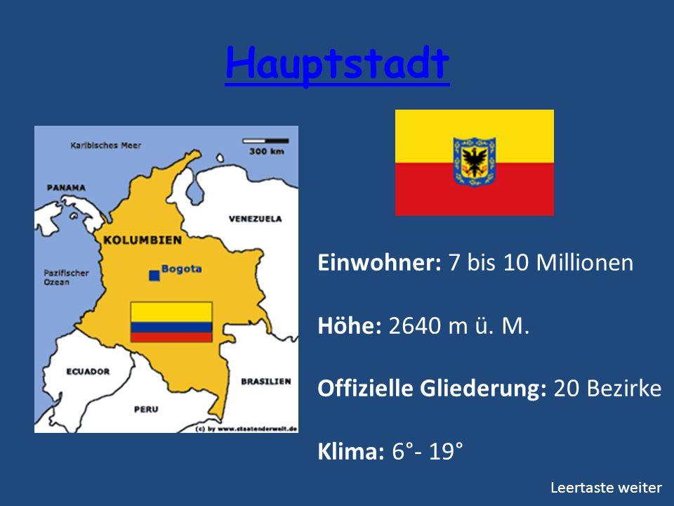 Hauptstadt Einwohner: 7 bis 10 Millionen Höhe: 2640 m ü. M.