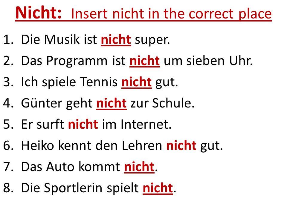 Nicht: Insert nicht in the correct place
