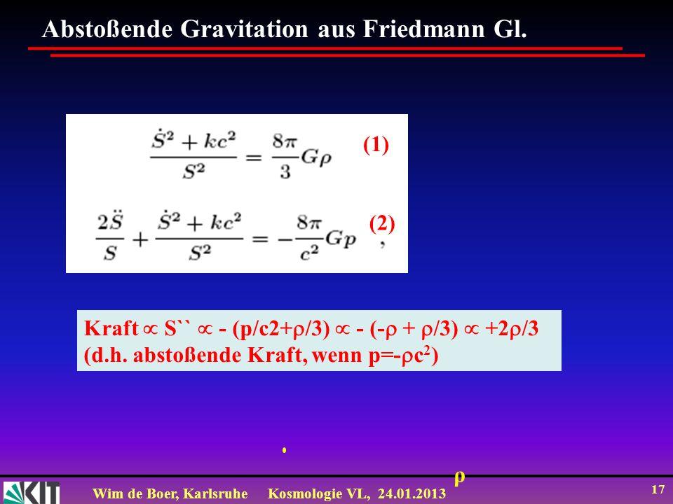 Abstoßende Gravitation aus Friedmann Gl.