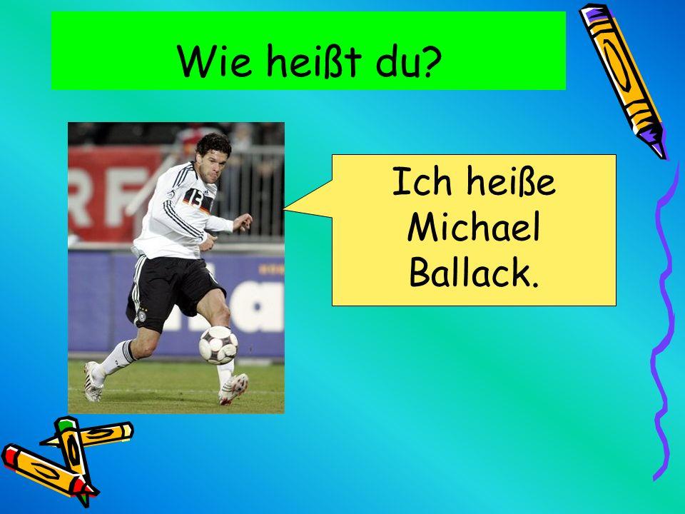 Ich heiße Michael Ballack.