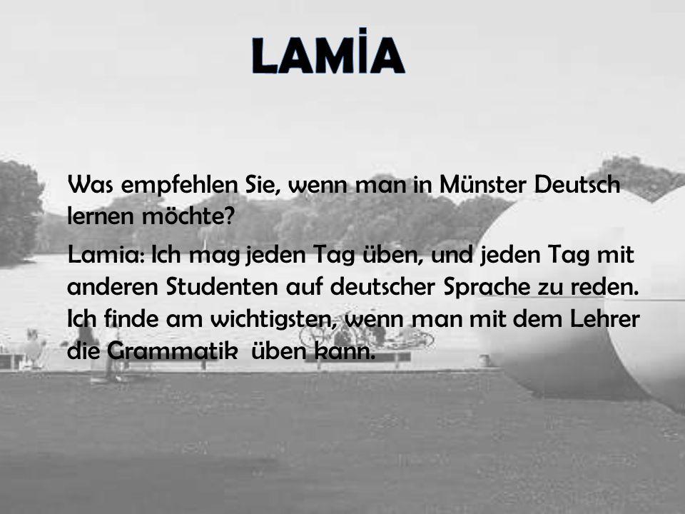 LAMİA Was empfehlen Sie, wenn man in Münster Deutsch lernen möchte