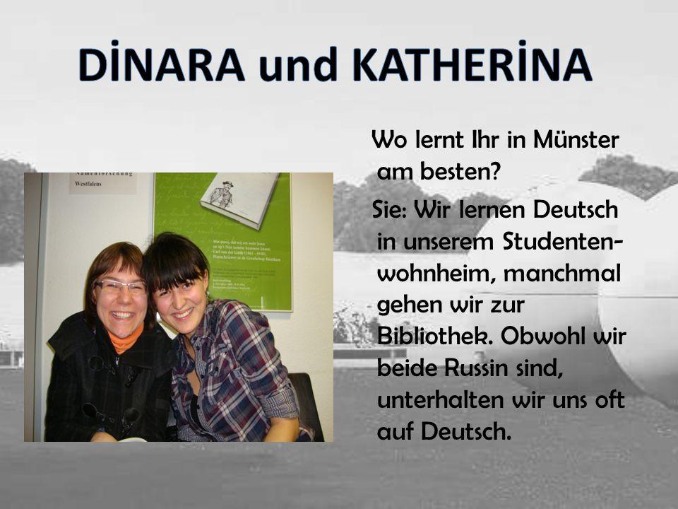 DİNARA und KATHERİNA Wo lernt Ihr in Münster am besten