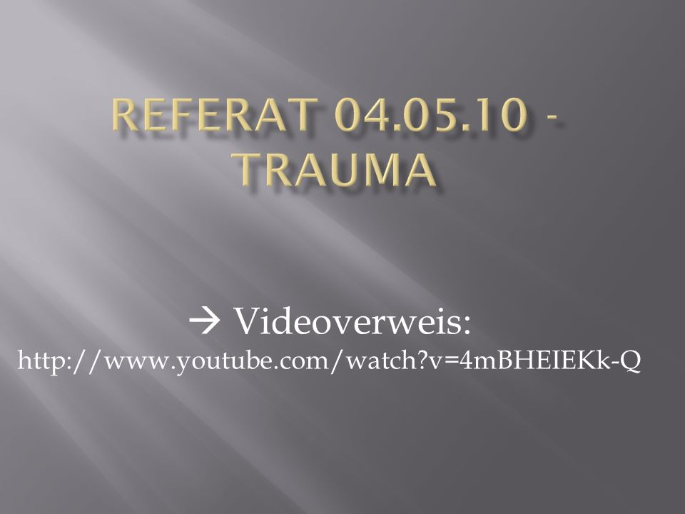  Videoverweis: http://www.youtube.com/watch v=4mBHEIEKk-Q