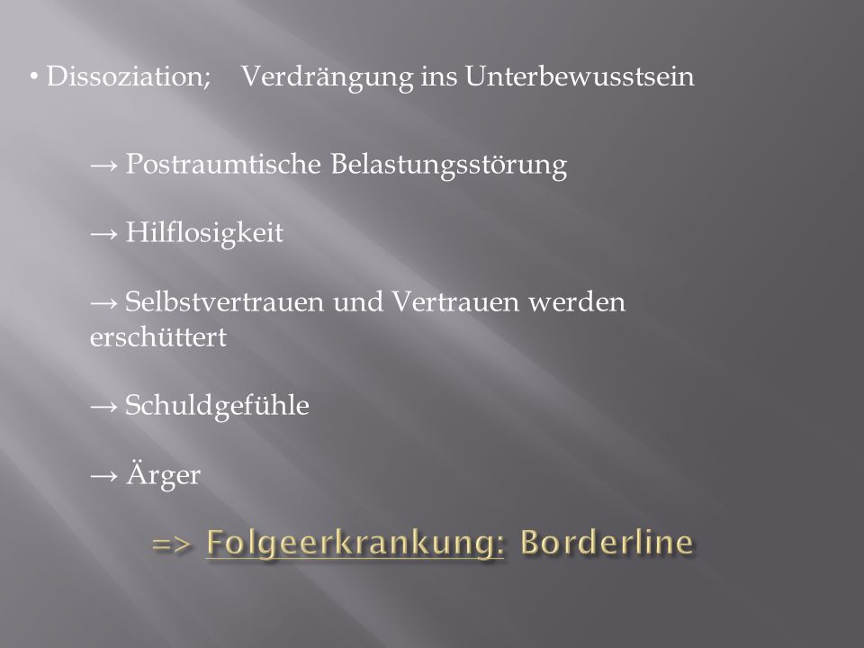 => Folgeerkrankung: Borderline
