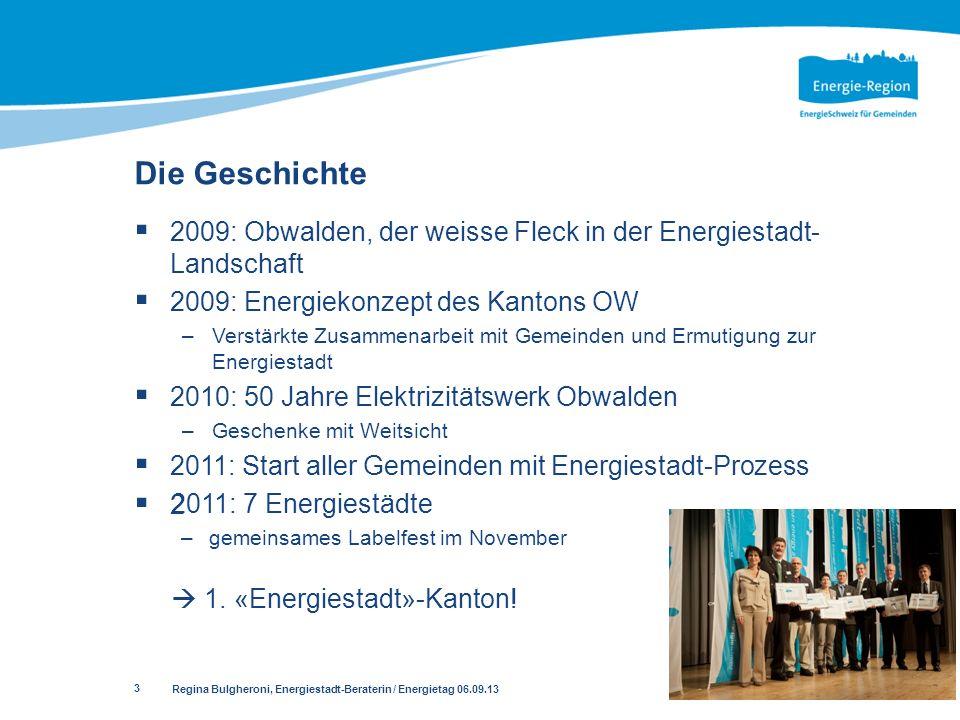 Die Geschichte 2009: Obwalden, der weisse Fleck in der Energiestadt-Landschaft. 2009: Energiekonzept des Kantons OW.