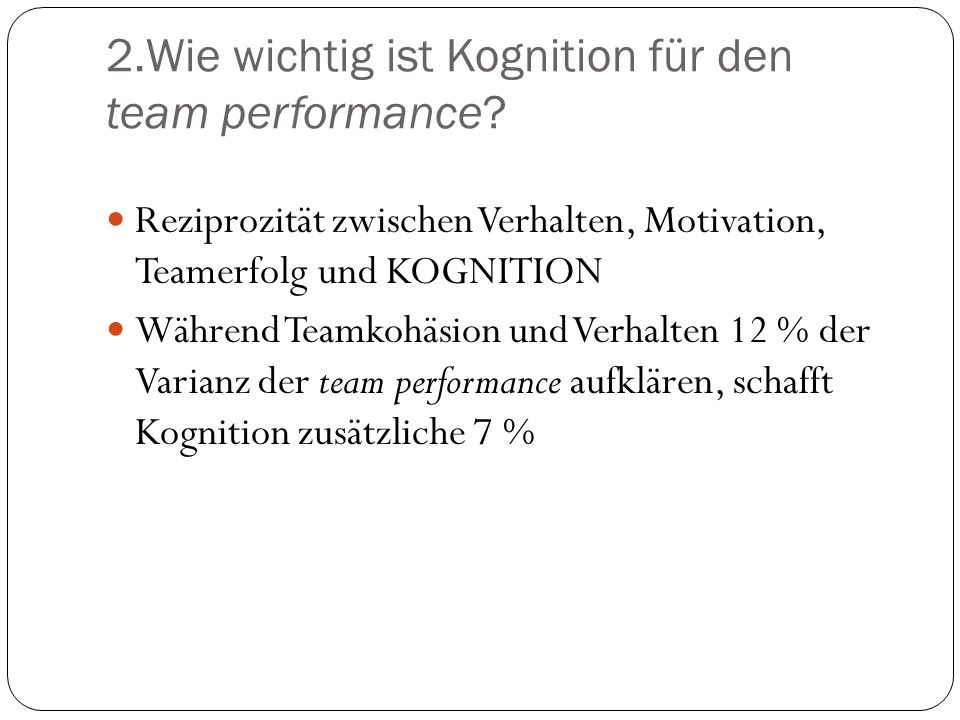 2.Wie wichtig ist Kognition für den team performance
