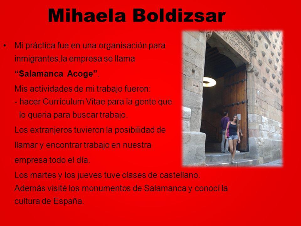 Mihaela Boldizsar Mi práctica fue en una organisación para inmigrantes,la empresa se llama. Salamanca Acoge .
