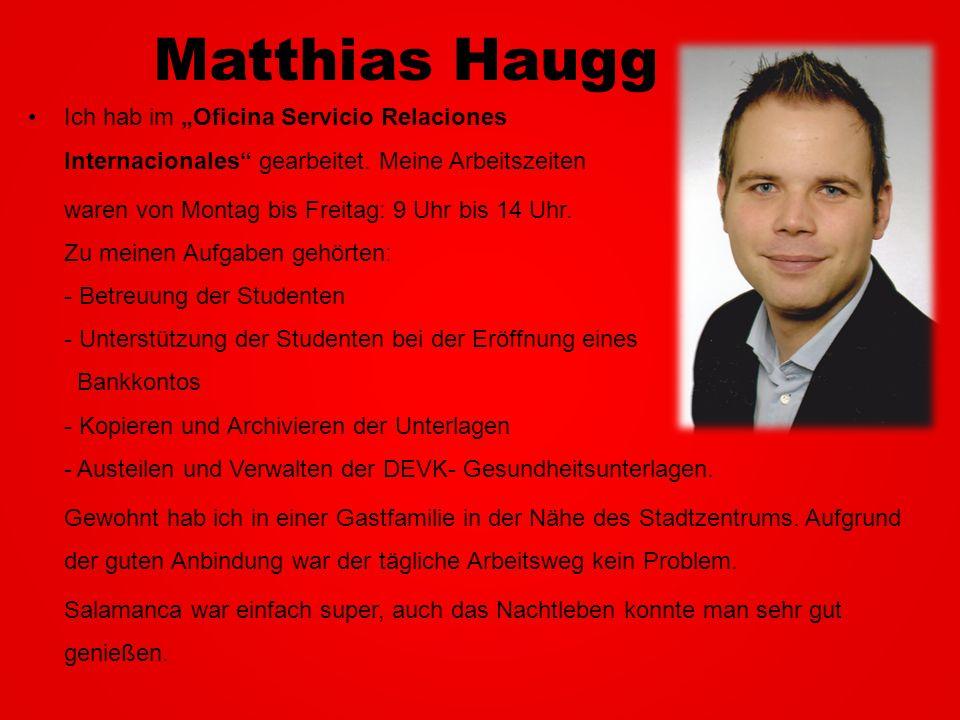 """Matthias Haugg Ich hab im """"Oficina Servicio Relaciones Internacionales gearbeitet. Meine Arbeitszeiten."""